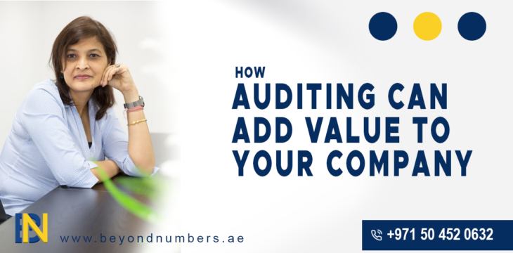 How Auditing can Add Value to Your Company in Dubai - UAE